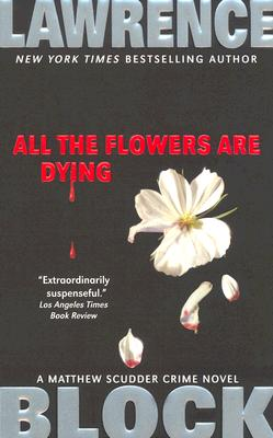 All the Flowers Are Dying By Block, Lawrence