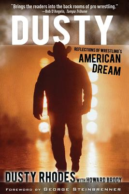 Dusty By Brody, Howard/ Rhodes, Dusty/ Steinbrenner, George (FRW)